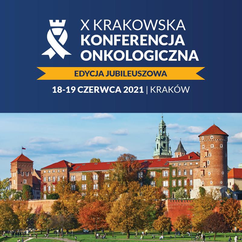X KRAKOWSKA KONFERENCJA ONKOLOGICZNA | 18-19 czerwca 2021